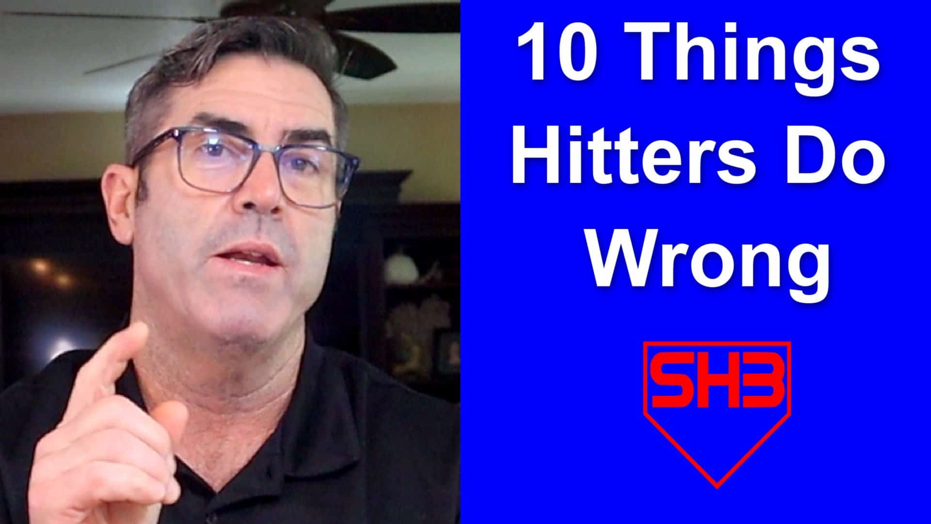 10 Things Hitters Do Wrong