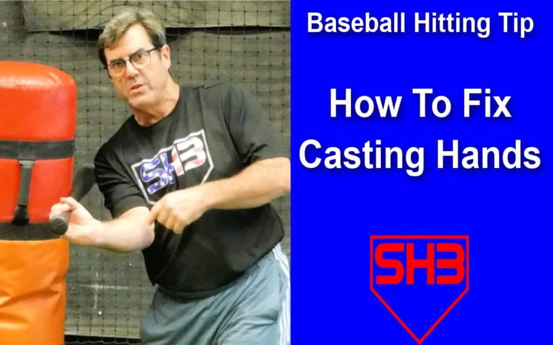 Baseball Hitting Mechanics How to Fix Casting